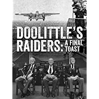 Doolittle's Raiders: A Final Toast
