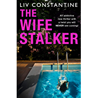 The Wife Stalker: An addictive new 2020 psychological thriller with a twist you will NEVER see coming!
