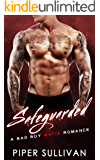 Safeguarded: A Bad Boy Mafia Romance