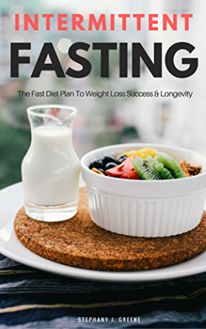 Intermittent Fasting: The Fast Diet Plan To Weight Loss Success & Longevity