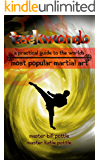 Taekwondo: A Practical Guide to the World's Most Popular Martial Art