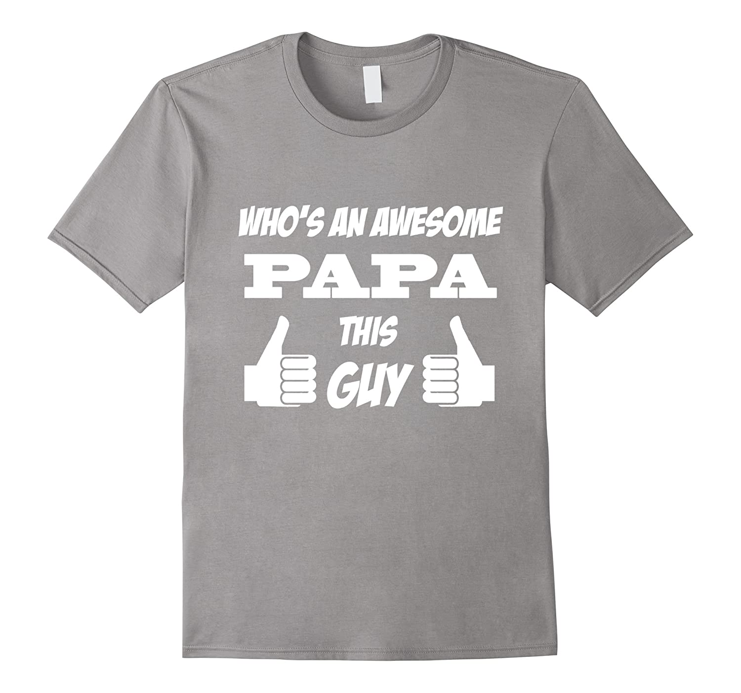 Whos An Awesome Papa T-shirt-TH
