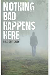 Nothing Bad Happens Here Kindle Edition
