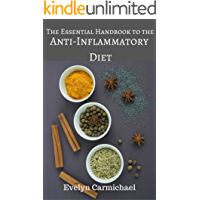 The Essential Handbook to the Anti-Inflammatory Diet: Tips, Easy Recipes, and Charts to Reduce Inflammation and Heal Your Immune System