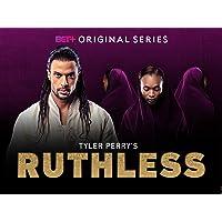Tyler Perry's Ruthless BET+ Season 1