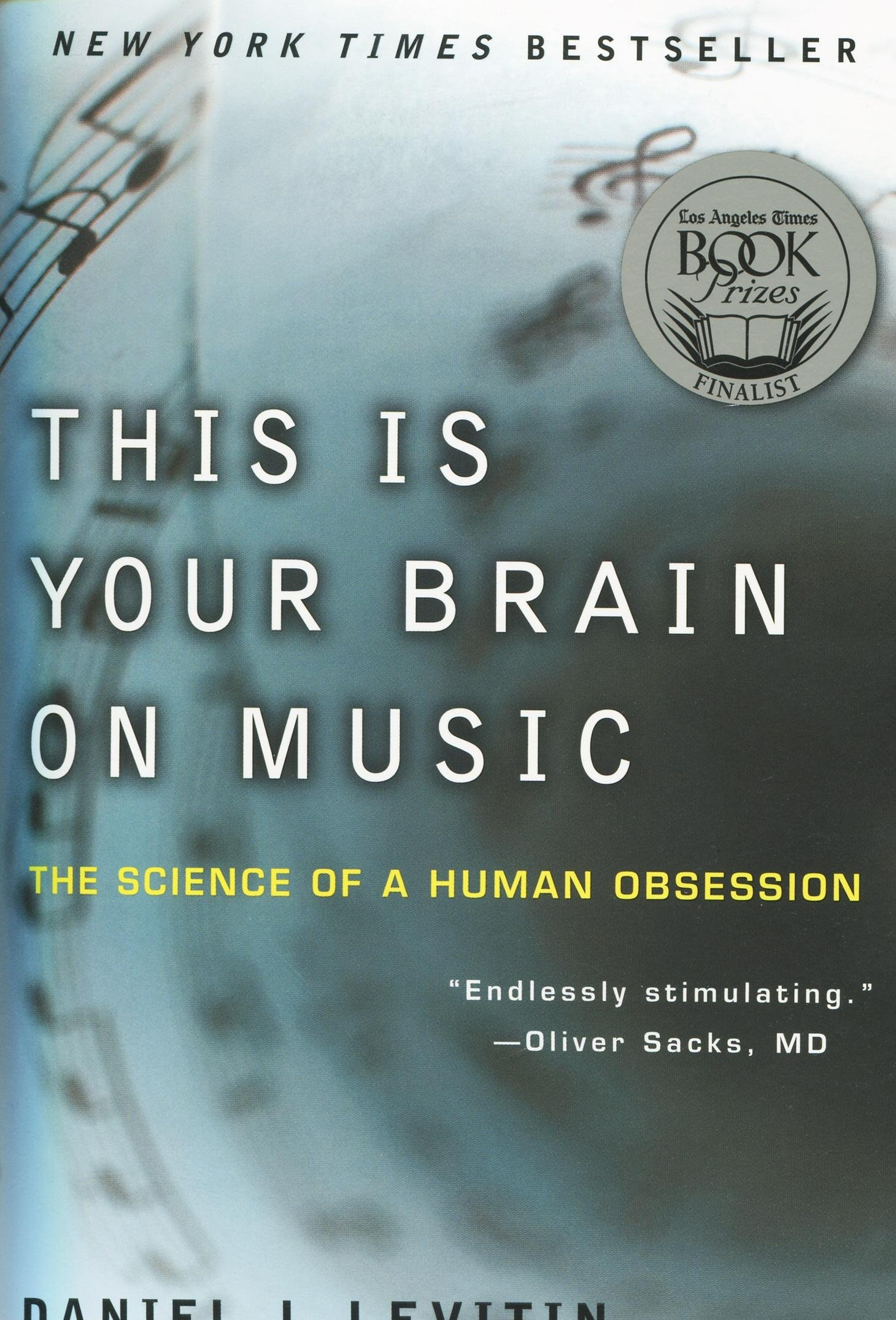 Download This Is Your Brain On Music The Science Of A Human Obsession By Daniel J Levitin