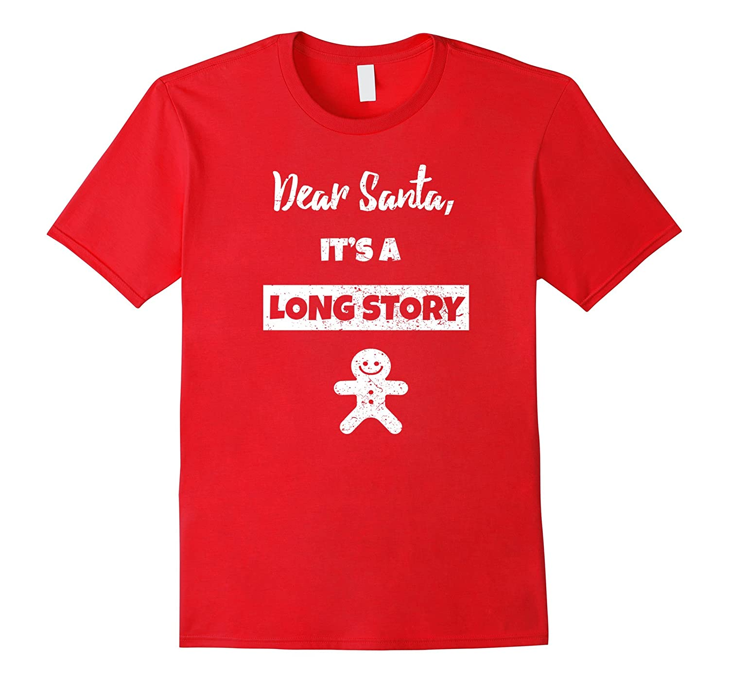Dear Santa It's A Long Story Christmas T-Shirt Funny-FL