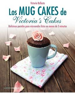 Los mug cakes de Victorias cakes: Deliciosos pasteles para microondas listos en menos de 5