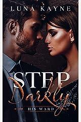 Step Darkly: His Ward Kindle Edition