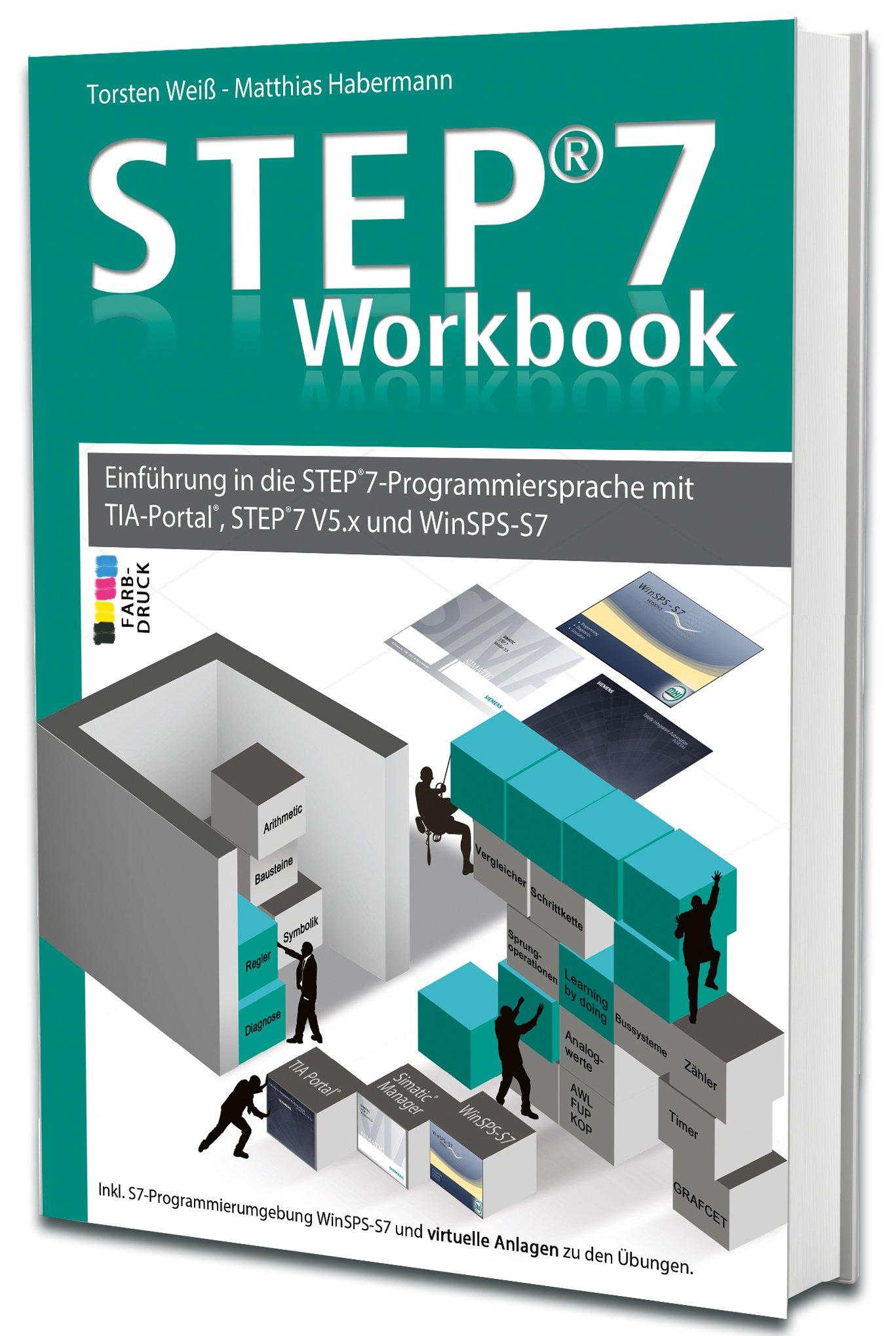 step7-workbook-einfhrung-in-die-step7-programmiersprache-mit-tia-portal-step7-v5-x-und-winsps-s7