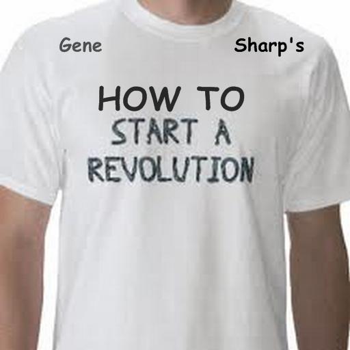 Gene Sharp's How To Start Revolution