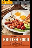 The Love British Food Cookbook: Retro & Contemporary Recipes - Celebrating the Best of British Cuisine (English Edition)