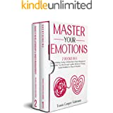 Master Your Emotions: This Book Includes: Overthinking, Anxiety in Relationship & Anger Management. Declutter Your Mind Throu