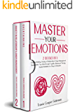 Master Your Emotions: This Book Includes: Overthinking, Anxiety in Relationship & Anger Management. Declutter Your Mind…