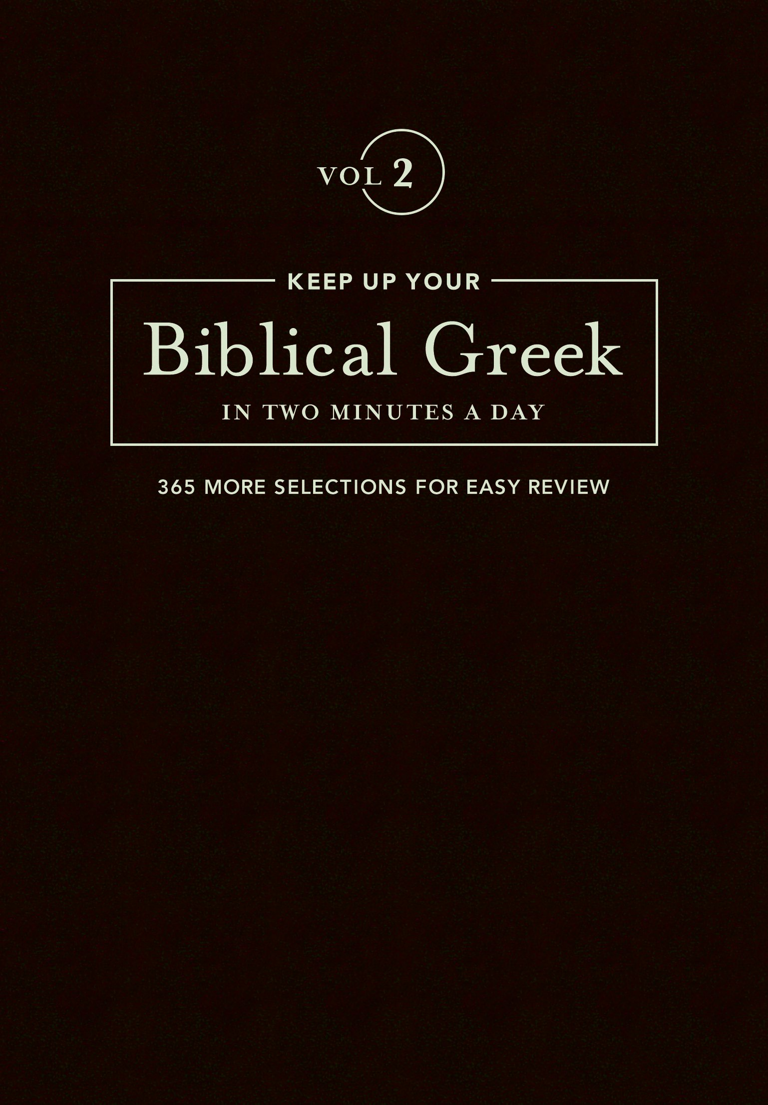 Keep Up Your Biblical Greek in Two Minutes a Day, Vol. 2 (The 2 Minutes a Day Biblical Language Series) (English and Greek Edition) by Hendrickson Publishers
