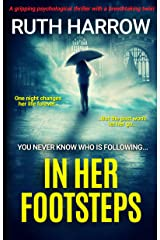 In Her Footsteps: A Gripping Psychological Thriller With a Breathtaking Twist Kindle Edition