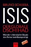 ISIS - Der globale Dschihad: Wie derIslamische Staat den Terror nach Europa trägt