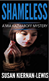 Shameless: Book 2 of the Mia Kazmaroff Mysteries (Mia Kazmaroff Mystery Series)