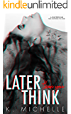 Later Than You Think (Think Series Book 2)