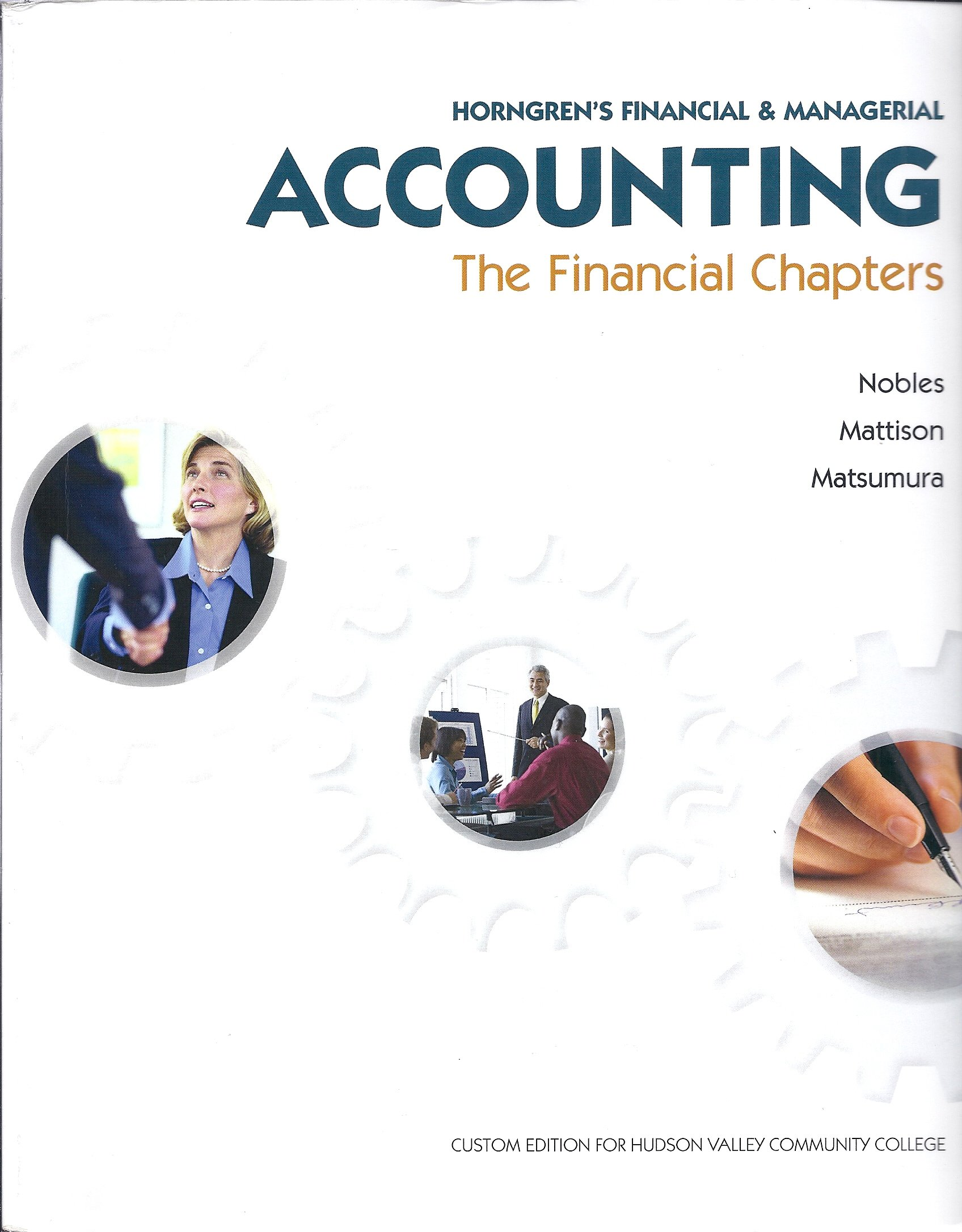 Horngren's Financial & Managerial Accounting: The Financial Chapters  (Custom Edition for Hudson Valley Community College): Tracie Nobles, Brenda  Mattison, ...