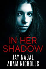 In Her Shadow: A Gripping Psychological Thriller with a Twist Kindle Edition