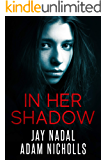 In Her Shadow: A Gripping Psychological Thriller with a Twist