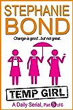 Temp Girl: part 5 of 6 (Kindle Single)