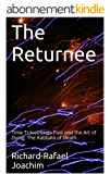 The Returnee: Time Travel, Lives Past and the Art of Dying. The Kabbala of Death. (English Edition)