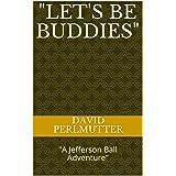 """Let's Be Buddies"": ""A Jefferson Ball Adventure"""