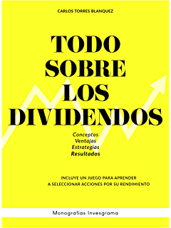 Todo sobre los dividendos: Conceptos, ventajas, estrategias y resultados…