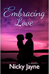 Embracing Love (The Embrace Series Book 2) Kindle Edition