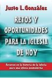 Retos y Oportunidades para la Iglesia de Hoy (Spanish Edition)