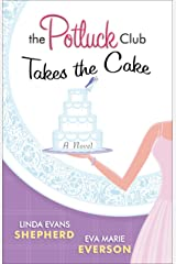 The Potluck Club--Takes the Cake (The Potluck Club, Book 3) Kindle Edition
