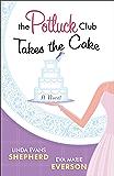 The Potluck Club--Takes the Cake (The Potluck Club, Book 3)