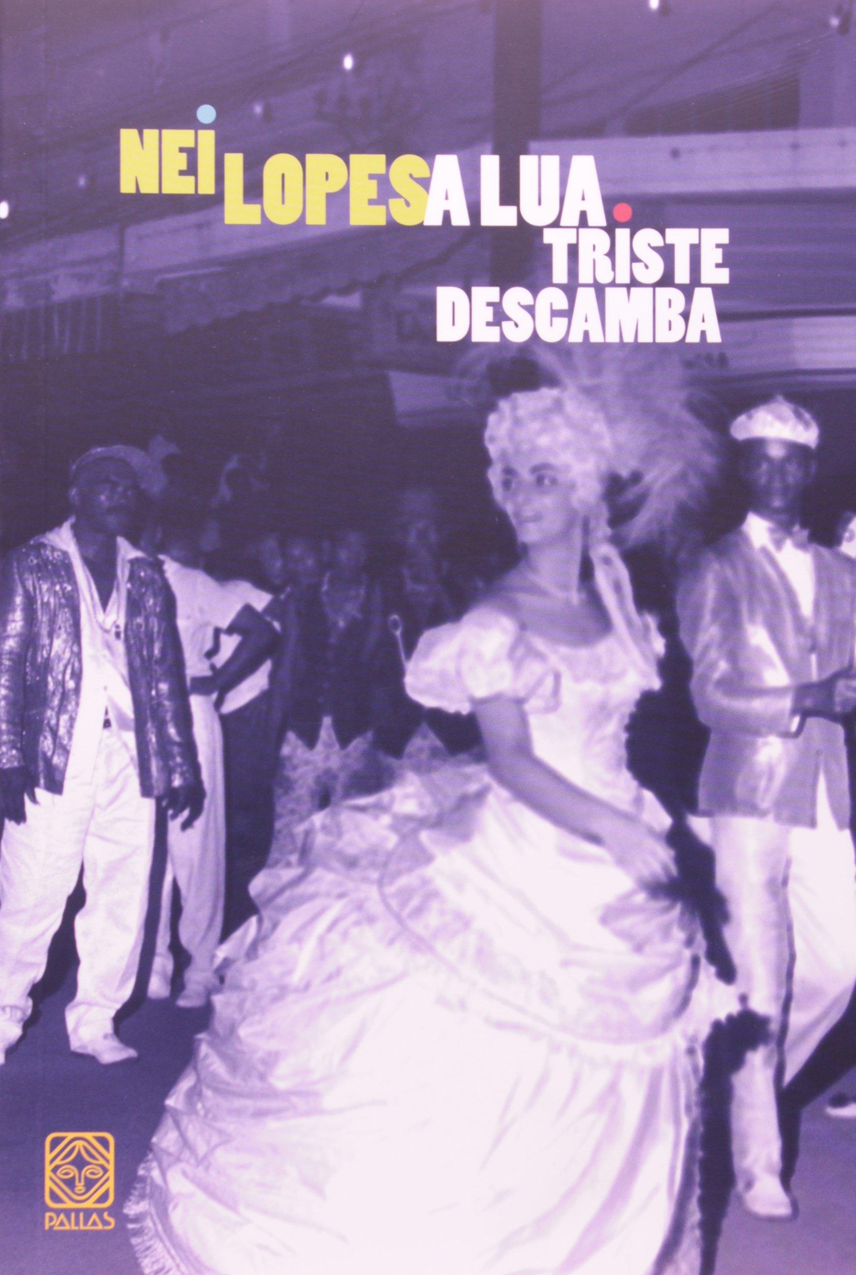 A Lua Triste Descamba (Em Portuguese do Brasil): Amazon.es: Nei Lopes: Libros