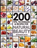 200 Tips, Techniques, and Recipes for Natural