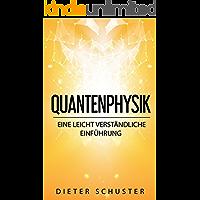 Quantenphysik: Eine leicht verständliche Einführung