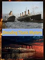 Decoding Titanic Conspiracy Theory