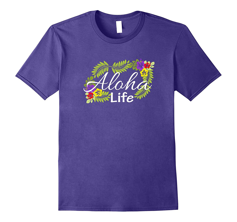 Aloha Life T Shirt-Hawaiian Beach Luau Party Lei T Shirt-Vaci