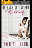 The Oak Street Method: Wendy (The Institute: Naughty Little Girls Book 1)