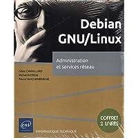 Debian GNU/Linux - Coffret de 2 livres : Administration et services réseau