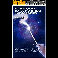 ELABORAÇÃO DE TEXTOS CIENTÍFICOS: UM GUIA PRÁTICO  3.Edição: Marco Antonio F. da Costa Maria de Fátima B. da Costa