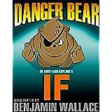 Danger Bear in Rudyard Kipling's If (A Danger Bear Book)