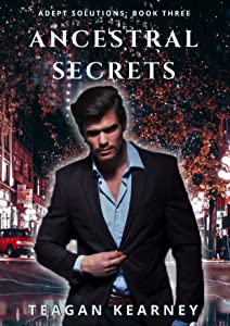 Ancestral Secrets: Book 3 in the Adept Solutions Series of Special Investigations for the Magickally Challenged.: An Urban Fantasy Novella.