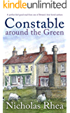 CONSTABLE AROUND THE GREEN a perfect feel-good read from one of Britain's best-loved authors (Constable Nick Mystery…