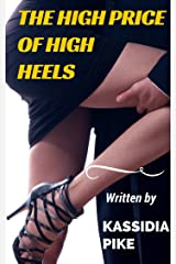 The High Price of High Heels: Paying for sexy shoes may be more fun than you think! (Sex With Strangers Book 1)