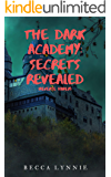The Dark Academy: Secrets Revealed: A Reverse Harem Novel