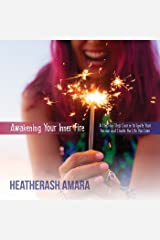 Awakening Your Inner Fire: A Step-by-Step Course to Ignite Your Passion and Create the Life You Love Audible Audiobook