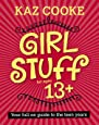 Girl Stuff 13+: Your Full-on Guide to the Teen Years