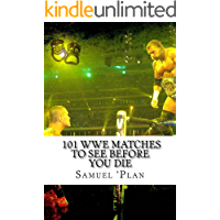 101 WWE Matches To See Before You Die (English Edition)